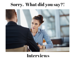Sorry. What did you say_! Interviews